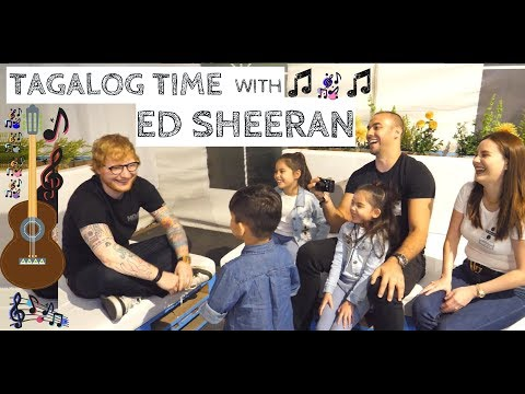 Tagalog Time with Ed Sheeran!