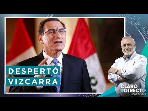 Despertó Vizcarra | Claro y Directo con Augusto Álvarez Rodrich