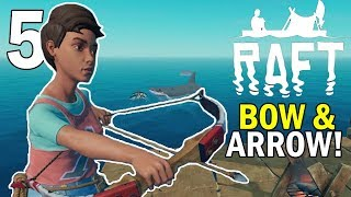 Bow and Arrow Update! - Raft Gameplay - Survival Game - Part 5