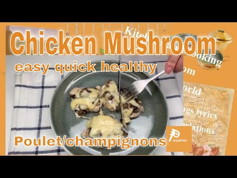 chicken-mushrooms-baked-easy-healthy-recipe-/-recette-de-poulet-&-champignons-rapide,-facile-en-bas