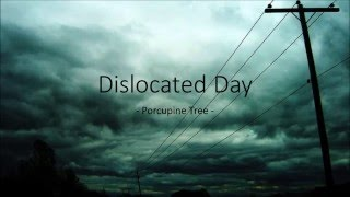 Porcupine Tree - Dislocated Day (Lyrics)