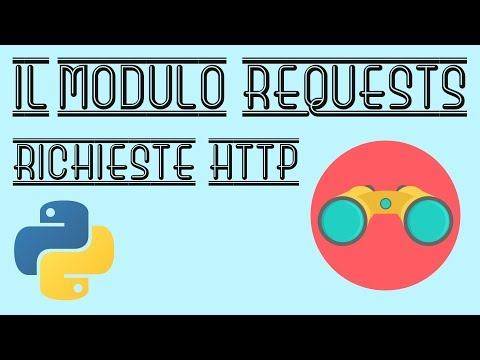 Il Modulo REQUESTS - Richieste HTTP E Connessione Ad API Con Python - Tutorial Italiano