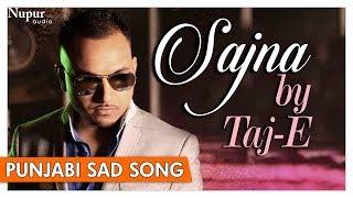 Sajna (Official Full Song) | Taj E | The Don | Popular Punjabi Sad Songs| Nupur Audio