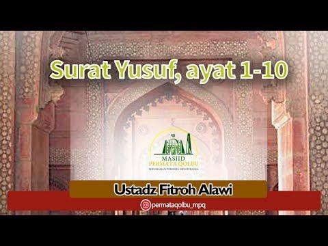SURAT YUSUF AYAT 1-10 _ Ustadz Fitroh Alawi