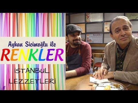 Ayhan Sicimoğlu ile RENKLER - İstanbul Lezzetleri