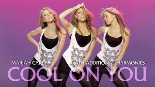 Mariah Carey - Cool On You (With Additional Harmonies)