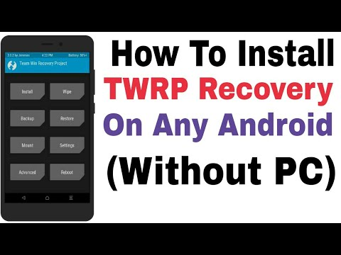 How To Install TWRP Recovery On Android Without Pc