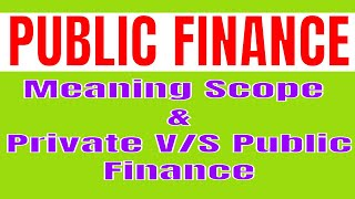 public finance economics in hindi | Meaning and Scope | private vs public finance