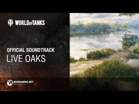 World of Tanks – Official Soundtrack: Live Oaks