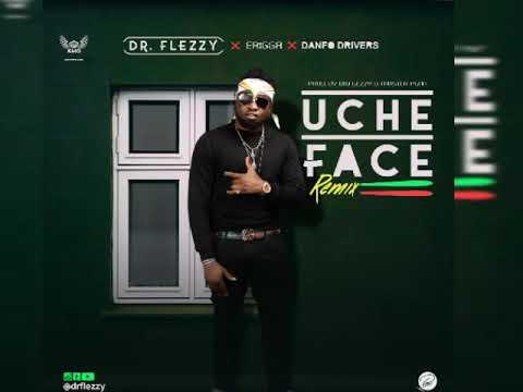 Download Dr. Flexy ft. Erigga, Danfo Drivers - Uche Face (Remix)