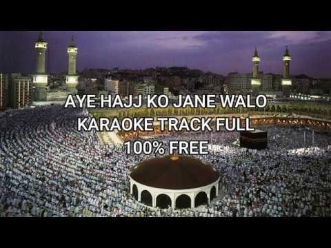 AYE HAJJ KO JANE WALO FULL FREE KARAOKE TRACK