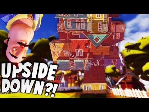 TURNING THE WORLD OF HELLO NEIGHBOR UPSIDE DOWN?! | Hello Neighbor Beta 3 Gameplay