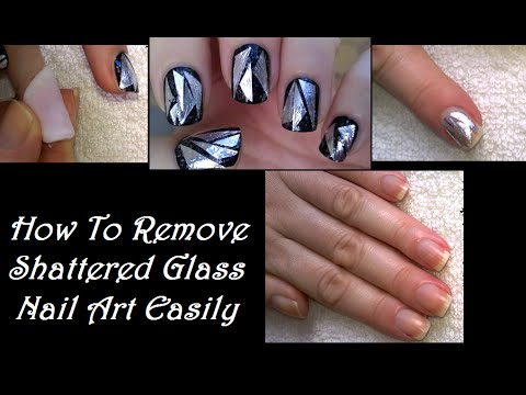 How To Remove Shattered Glass Nail Art & Glitter Nail ...
