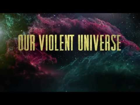 Our Violent Universe