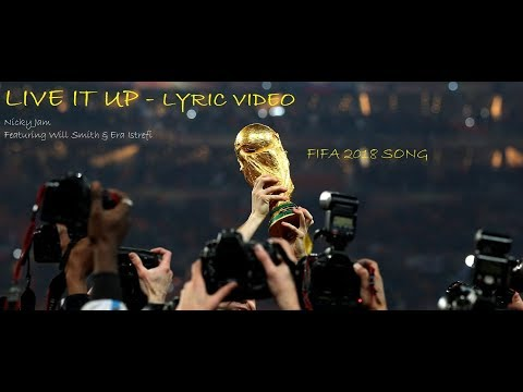 Live it Up - one life we got one life - fifa 2018 song lyrics