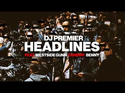 DJ Premier - Headlines feat. Westside Gunn, Conway & Benny [Payday Records]