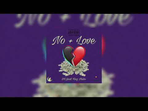 No + Love - DK Feat. King Naiko (Prod. PopulaRecords)