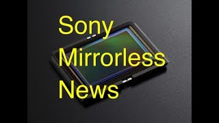 72MP Global Shutter for Sony, Sony 24mm f1.4 issue? Sony surprises at CES, Sony new firmware, Live