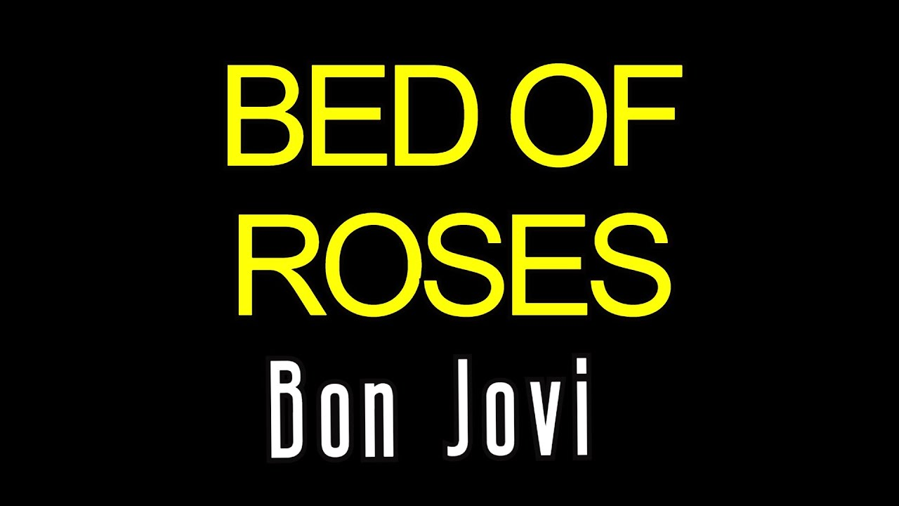 Bed Of Roses Bon Jovi Song With Lyrics Youtube