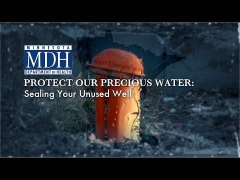 PROTECT OUR PRECIOUS WATER:  Sealing Your Unused Well
