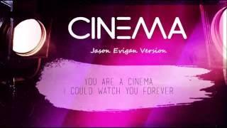 Cinema - Jason Evigan HD Lyrics