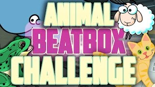 ANIMAL BEATBOX CHALLENGE!
