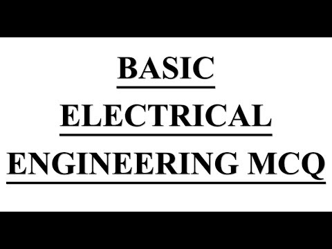 100+ MOST IMP BASIC ELECTRICAL ENGINEERING MCQ