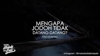 Melody Dalam Puisi - Mengapa Jodoh Tidak Datang Datang - Panji Ramdana - 2018 HD