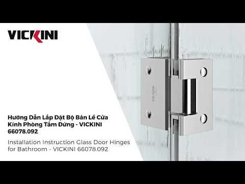 Phòng tắm kính - Hướng dẫn lắp đặt Bộ bản lề cửa kính phòng tắm đứng VICKINI 66078.092  l VICKINI Vietnam