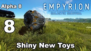 "Empyrion – Galactic Survival - Alpha 8 - 8 - ""Shiny New Toys"""