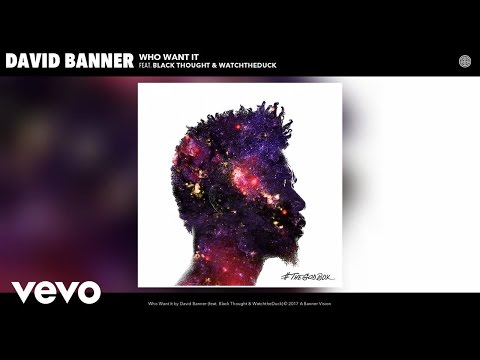 David Banner - Who Want It (Audio) ft. Black Thought, WatchtheDuck