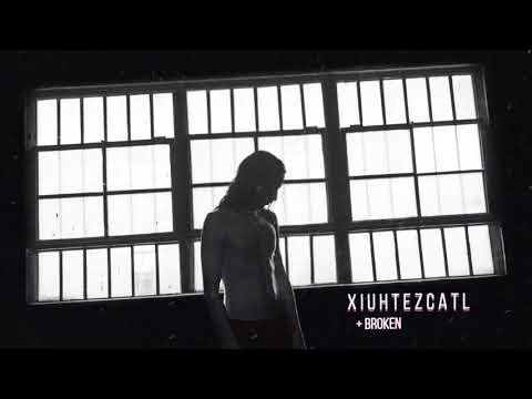 Xiuhtezcatl - Broken [Official Audio]