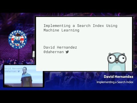 GopherCon UK 2019: David Hernandez - Implementing a Search Index