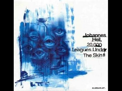 Johannes Heil - 20.000 Leagues Under The Skin Pt. 2.1