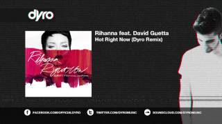 Rihanna feat. David Guetta - Hot Right Now (Dyro Remix) - OUT NOW!