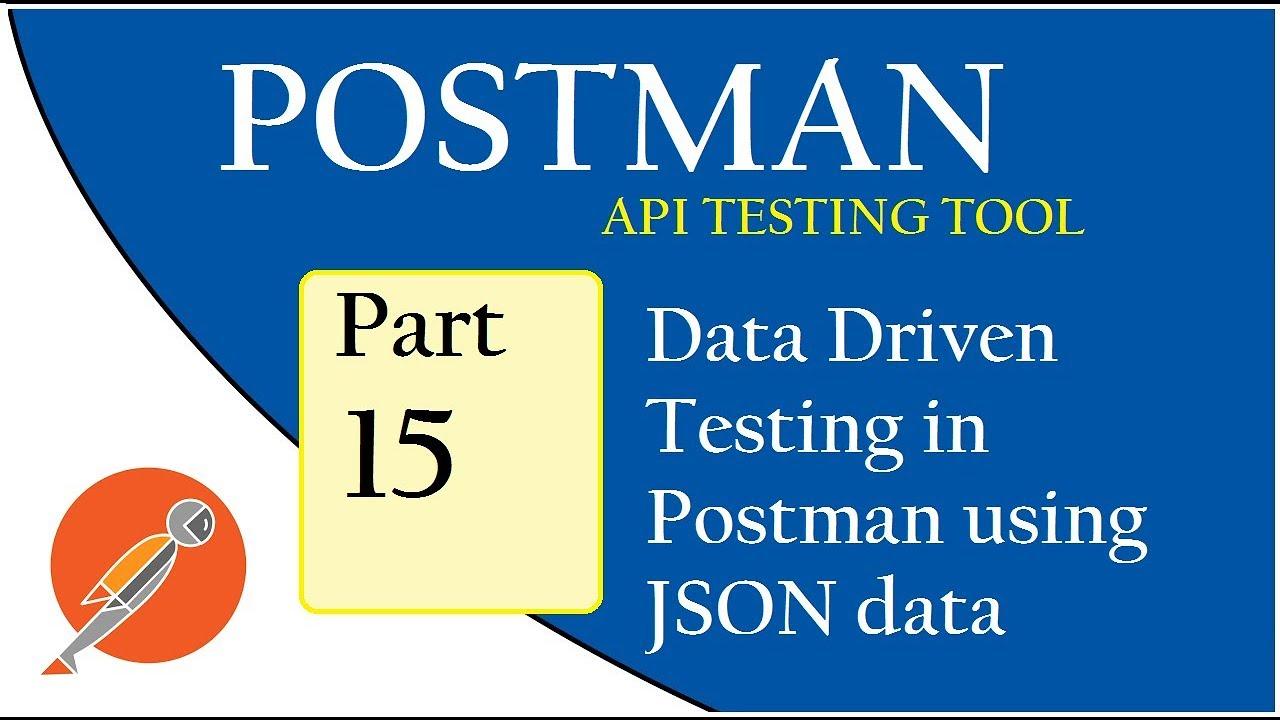 API Testing using Postman: Data Driven Testing using JSON
