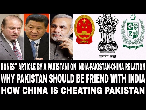 Honest article by a pakistani on India-Pakistan-China relation
