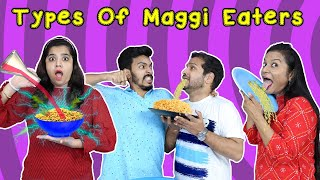 Types Of Maggi Eaters Part 2 | Hungry Birds Funny Video