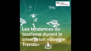 Les tendances du tourisme durant la crise selon «Google Trends»