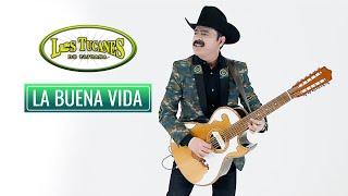 La Buena Vida – Los Tucanes De Tijuana (Musical Oficial)