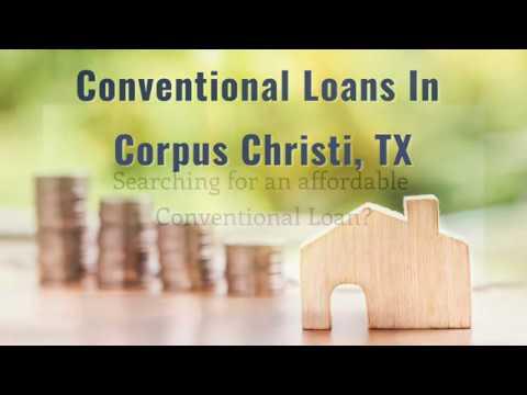 Conventional Loans In Corpus Christi, TX