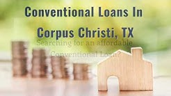 Conventional Loans In Corpus Christi, TX