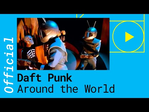 DAFT PUNK – AROUND THE WORLD (Official Music Video)