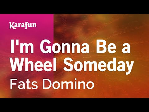 Karaoke I'm Gonna Be a Wheel Someday - Fats Domino * mp3