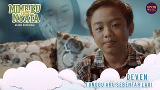Download Lagu Deven - Tunggu Aku Sebentar Lagi (Official Music Video) mp3