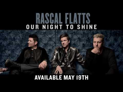 Rascal Flatts - Our Night To Shine (Audio)