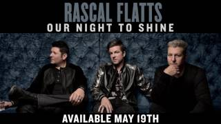 Watch Rascal Flatts Our Night To Shine video