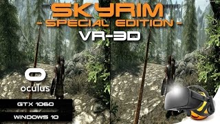 Playing Skyrim: Special Edition in 3D on Oculus Rift CV1 (+ GUIDE)