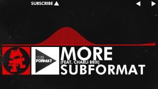 [DnB] - Subformat - More (feat. Charli Brix) [Monstercat Rel...