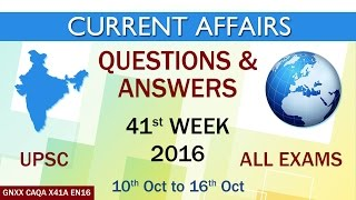 Current Affairs Q&A 41st Week (10th Oct to 16th Oct) of 2016